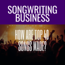 How Are Top Forty Songs Made?