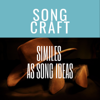 Similes As Song Ideas