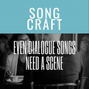 Even Dialogue Songs Need A Scene