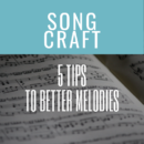 5 Tips To Better Melodies