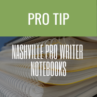 Songwriters' Notebooks: Nashville Pro Writers