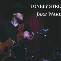 "Jake Ward ""Lonely Street"" – Lyrics"