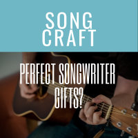 Perfect Songwriter Gifts?