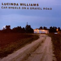 "Lucinda Williams ""Car Wheels On A Gravel Road"" (Members)"