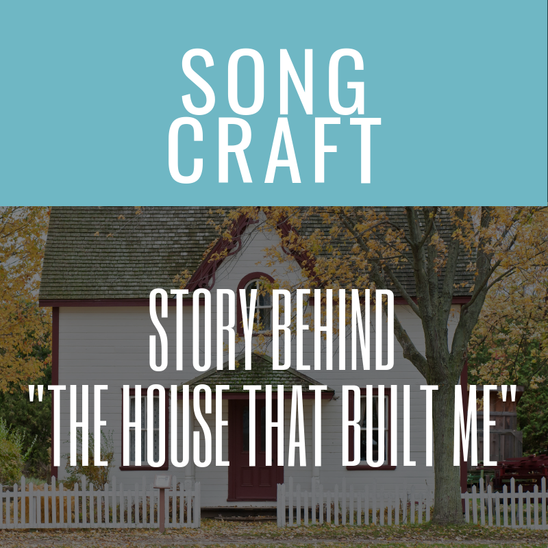 "Story Behind Miranda Lambert's ""The House That Built Me"""