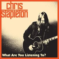 "Chris Stapleton ""What Are You Listening To"" Lyrics"
