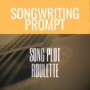 Song Prompt: Song Plot Roulette