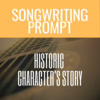 Song Prompt: The Life Of An Historic Character